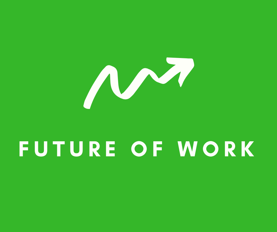 Future of Work & Reinventing Work
